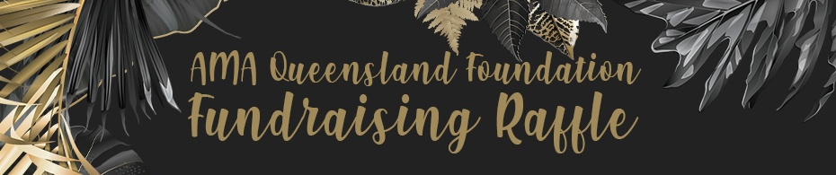 AMA Queensland Foundation Fundraising Raffle